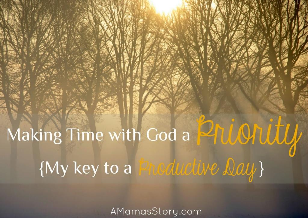 Making Time with God a Priority {My Key to a Productive Day}
