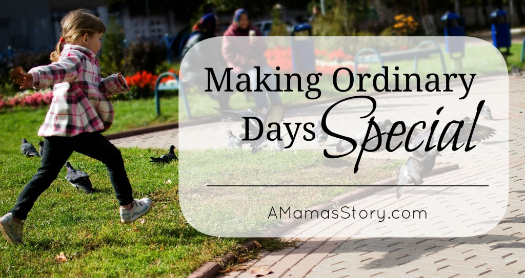 Making Ordinary Days Special