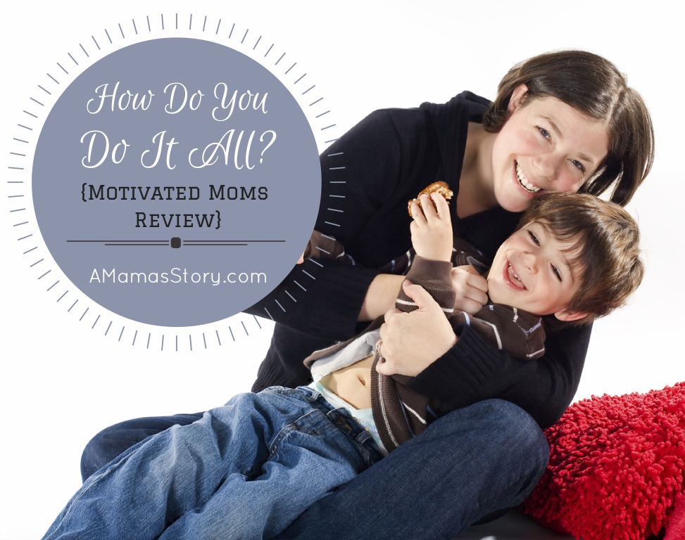 How Do You Do It All? {Motivated Moms Review}