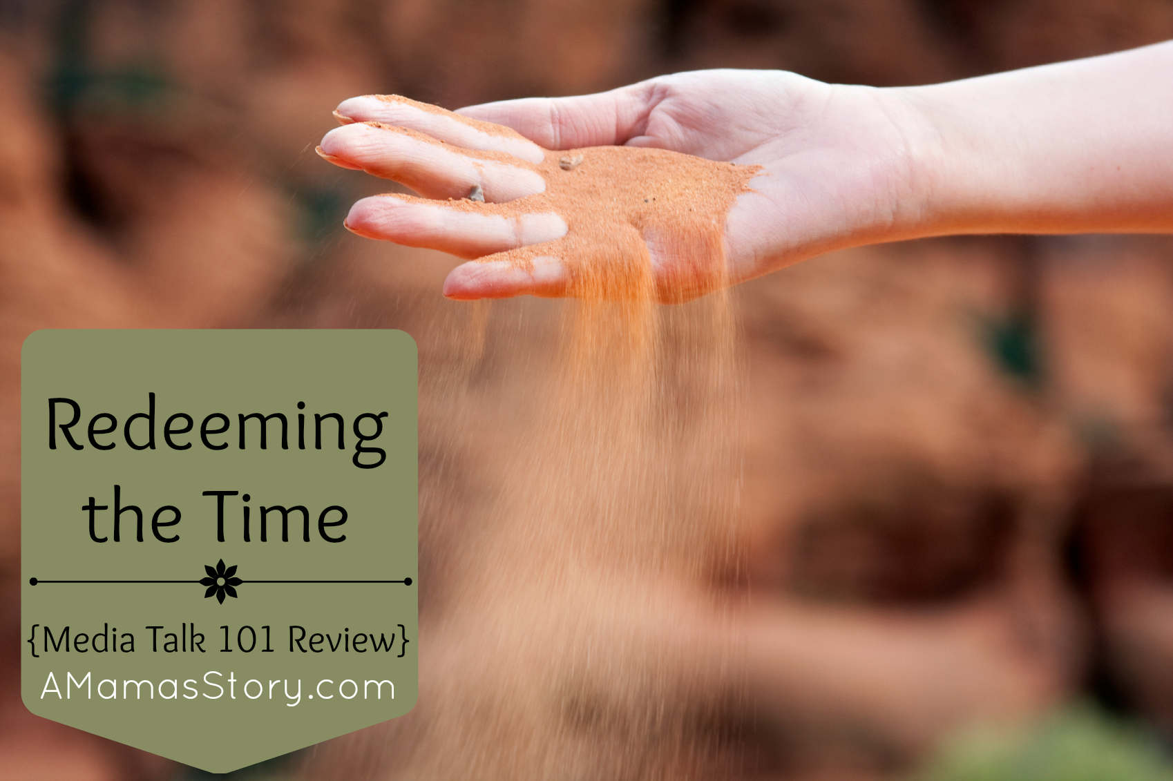 Redeeming the Time {Media Talk 101 Review}