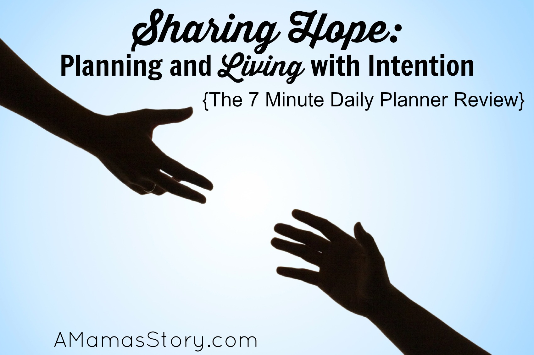 Sharing Hope: Planning and Living with Intention {The 7 Minute Life Daily Planner Review}