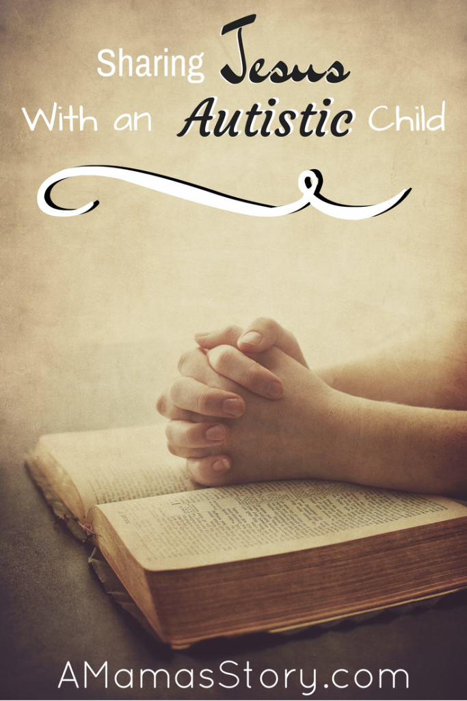 6 Ways to Share Jesus with a Child Who Has Autism