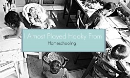 Playing Hooky from Homeschooling