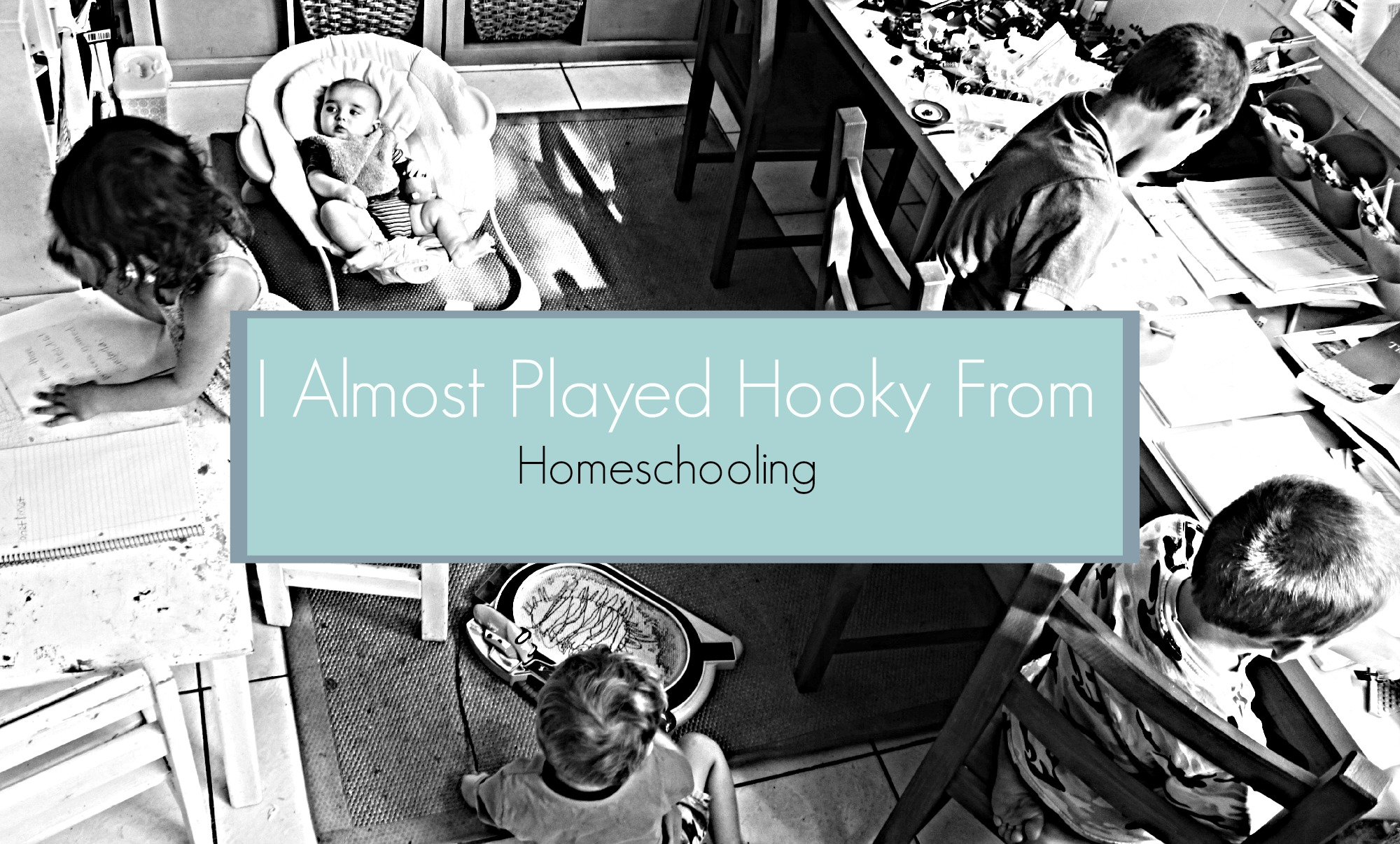 I Almost Played Hookey From Homeschooling