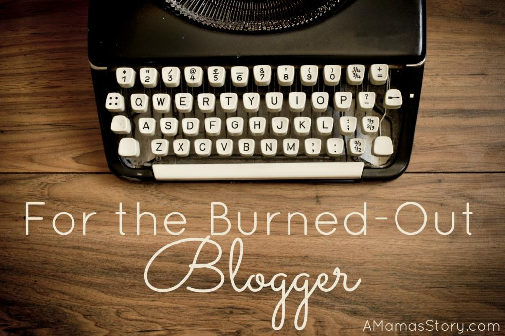 For the Burned-Out Blogger