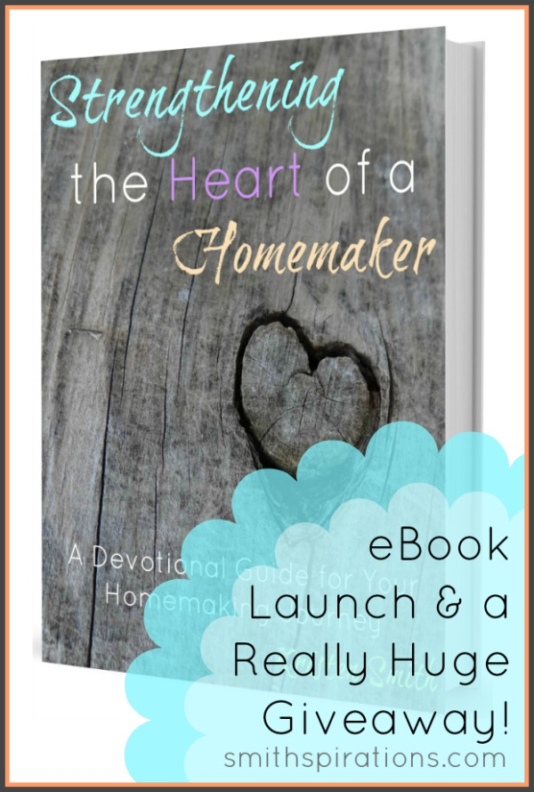 Strengthening the Heart of a Homemaker {And a giveaway}