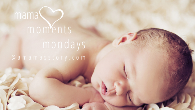 Mama Moments Mondays {Link Up}