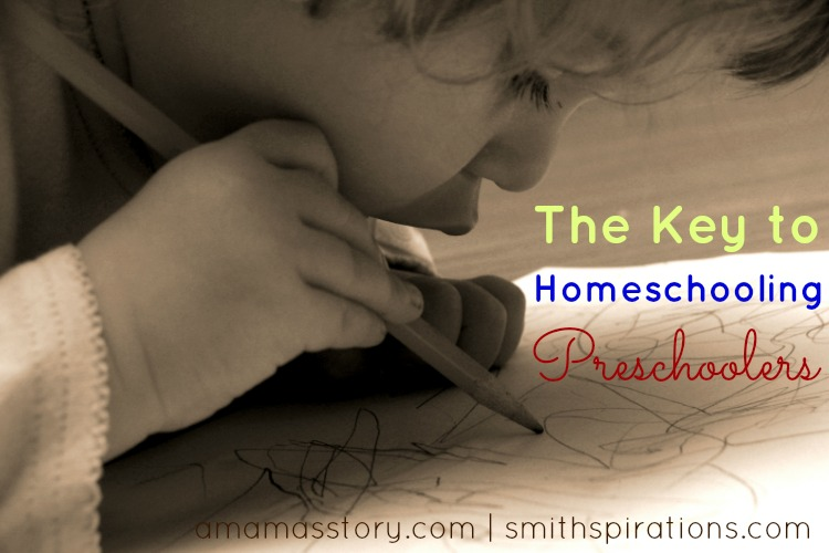 The Key to Homeschooling Preschoolers (A Mama's Story)