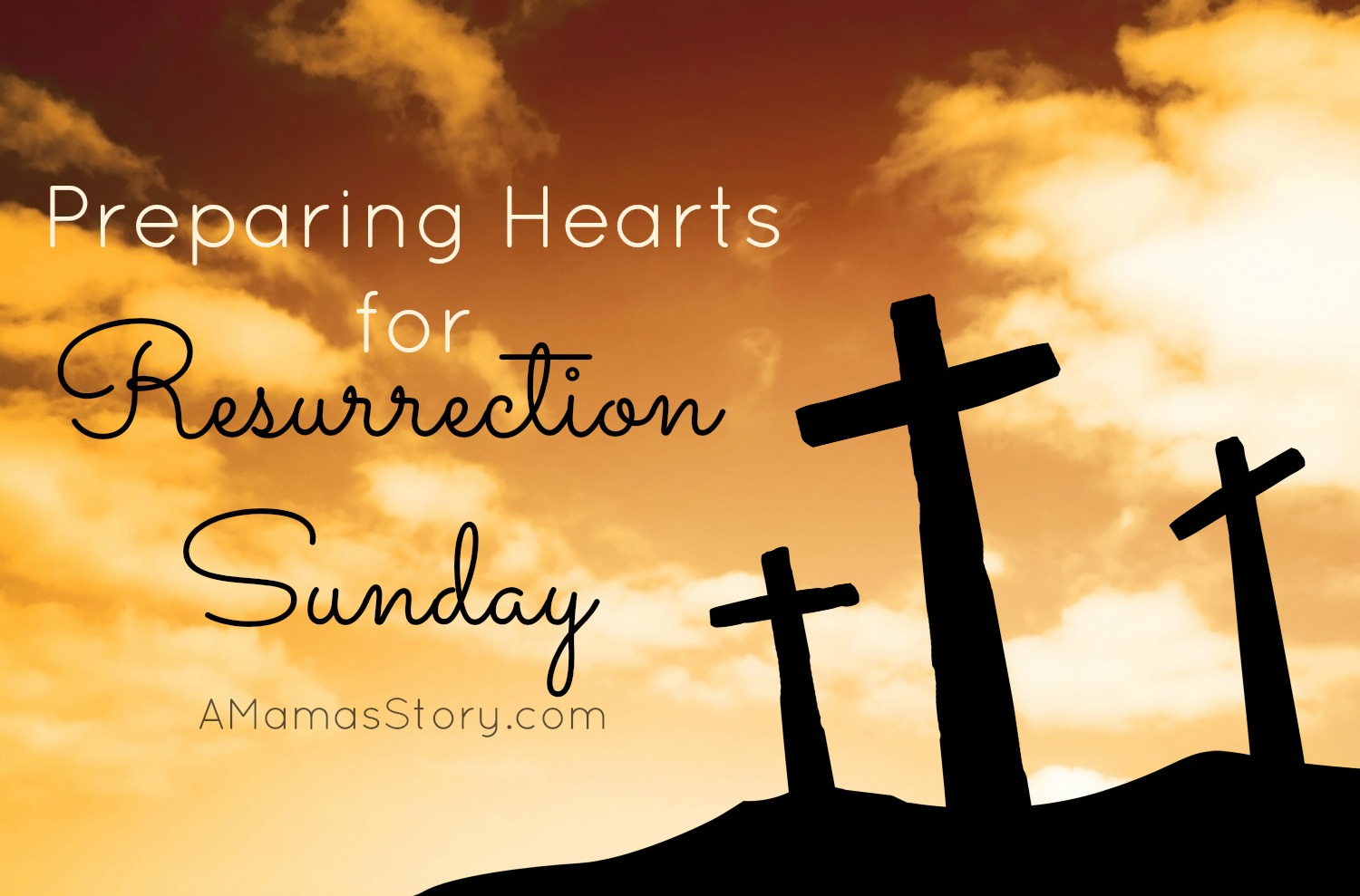 Preparing Hearts for Resurrection Sunday