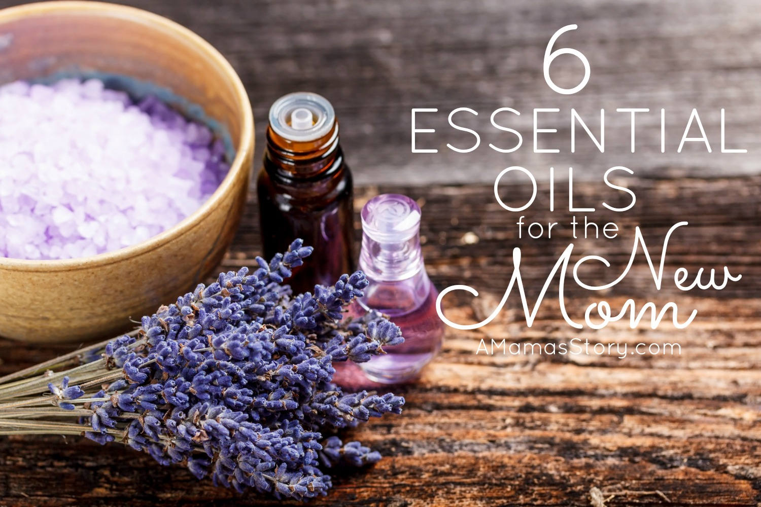 Six Essential Oils for New Moms