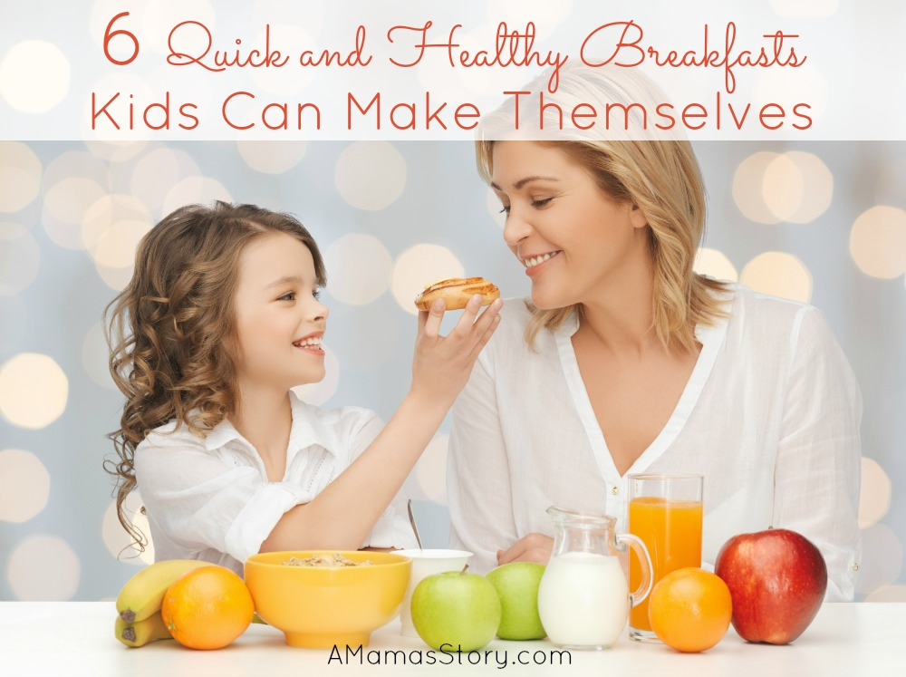 6 Quick and Healthy Breakfasts Kids Can Make Themselves
