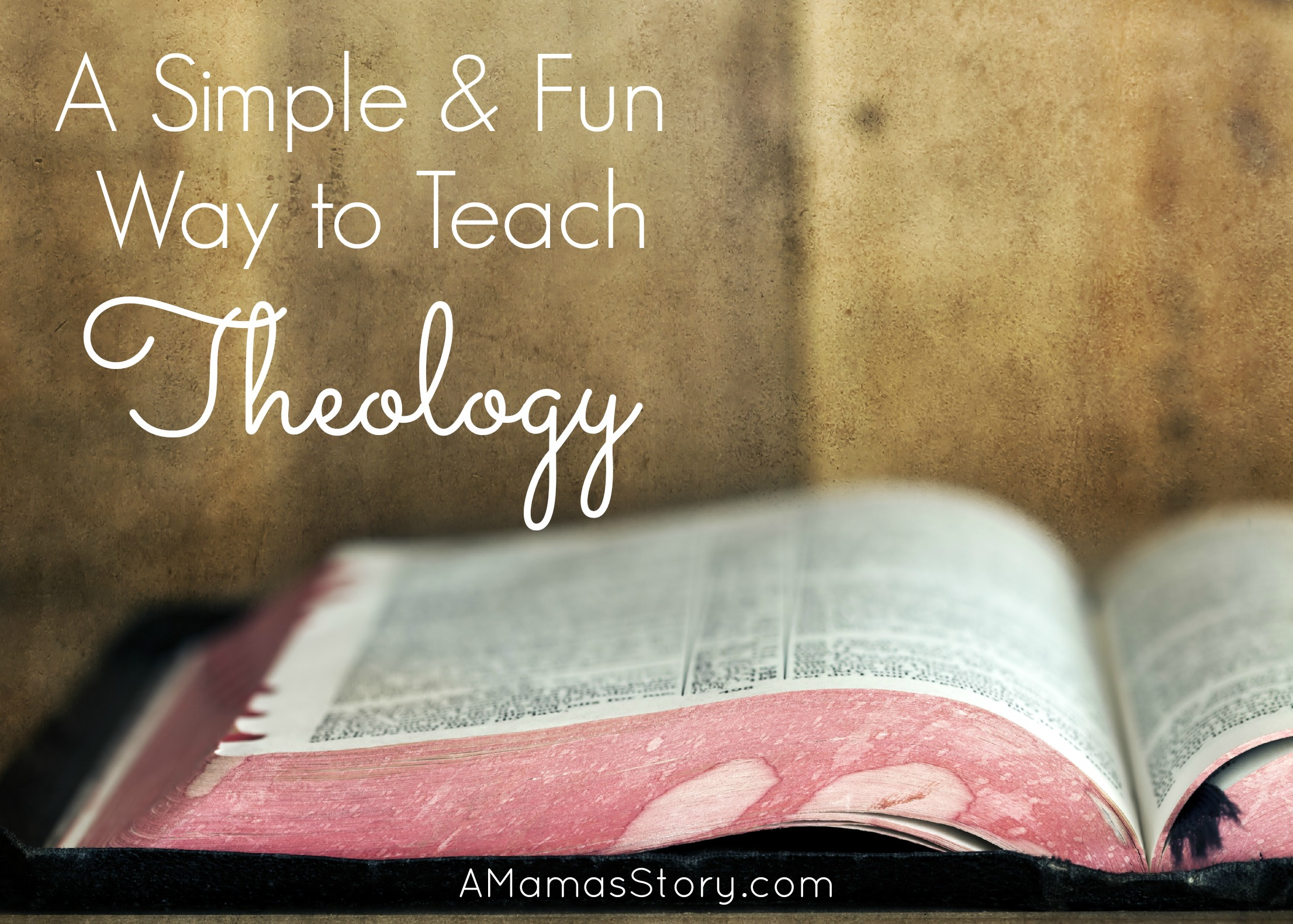 A Simple and Fun Way to Teach Theology