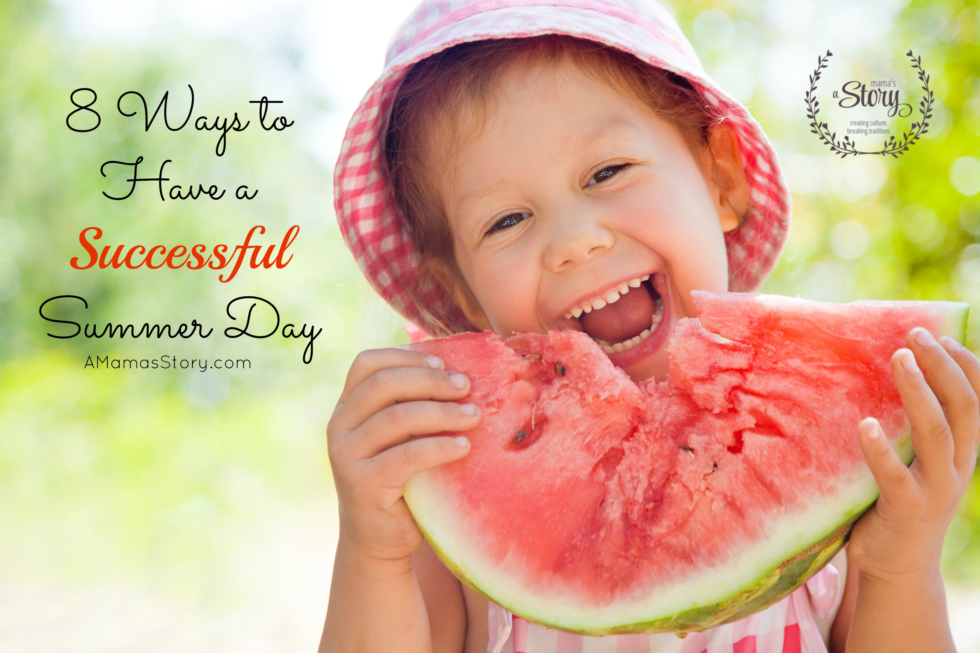 Eight Ways to Have a Successful Summer Day