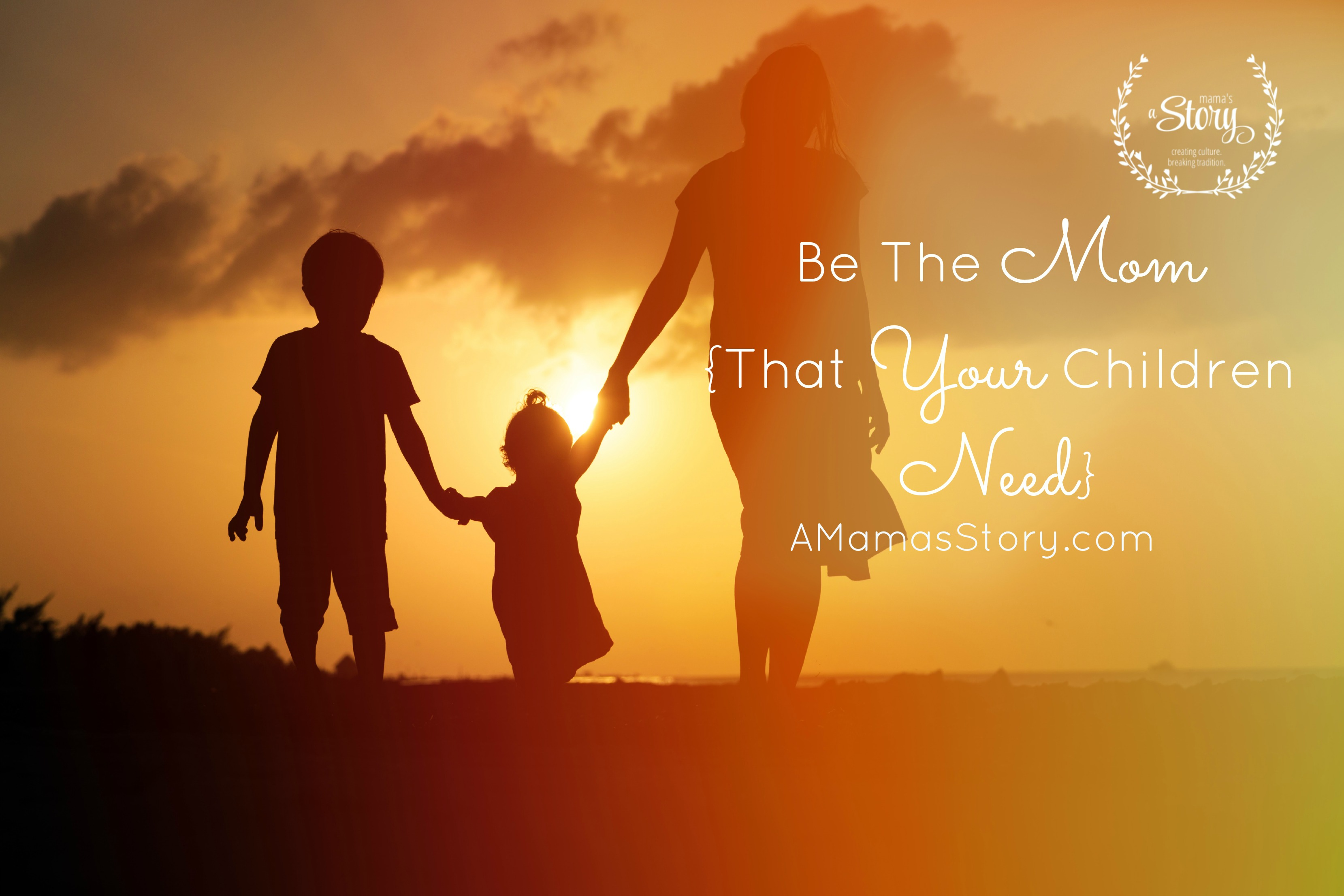 Be The Mom {That Your Children Need}