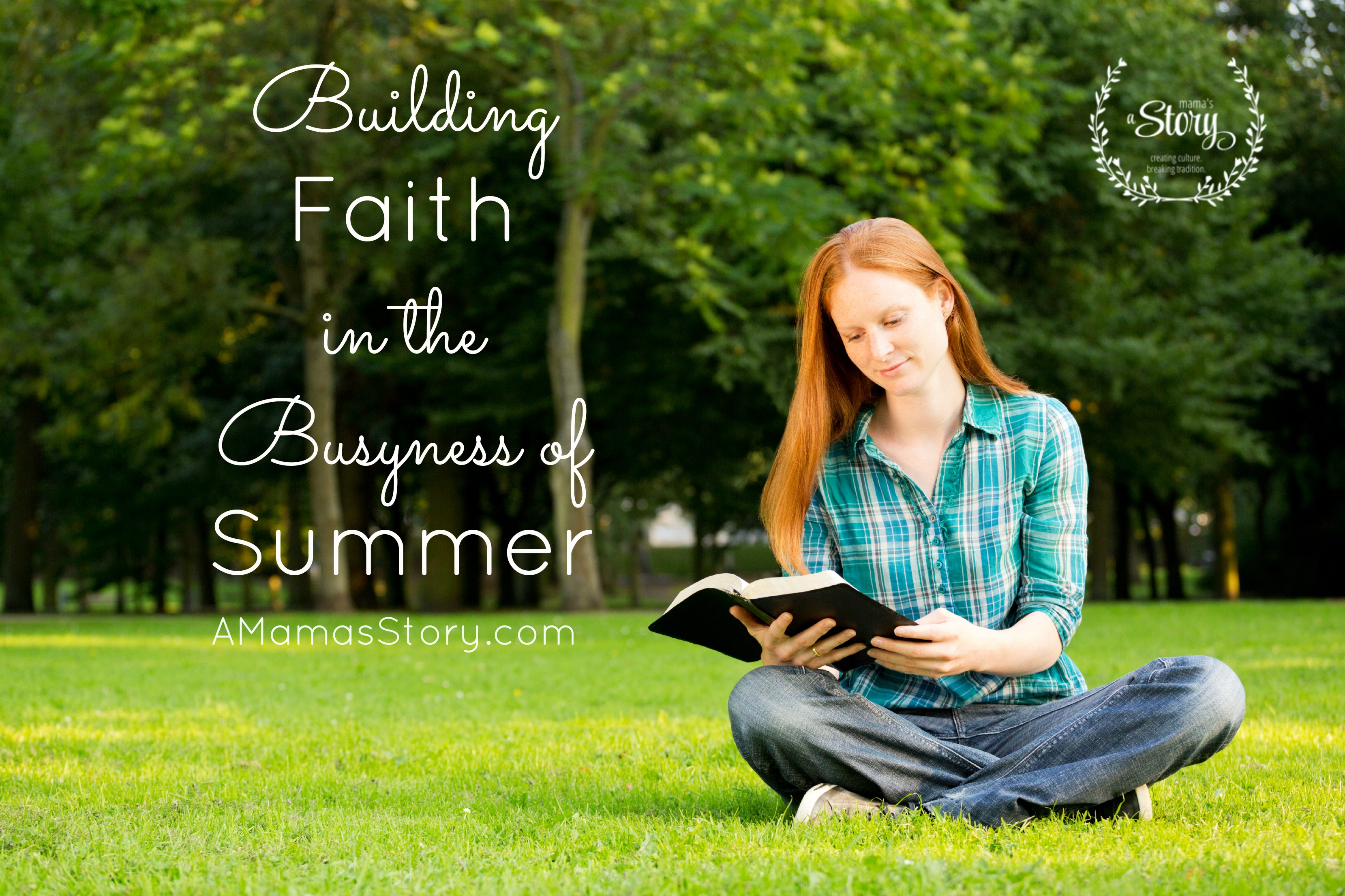 Building Faith in the Busyness of Summer