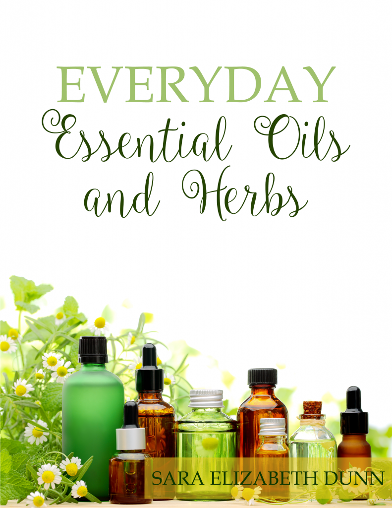 Everyday Essential Oils and Herbs Guide