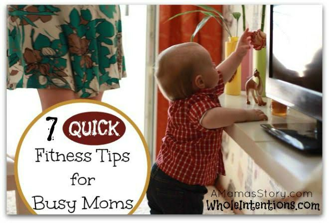 7 Quick Fitness Tips for Busy Moms