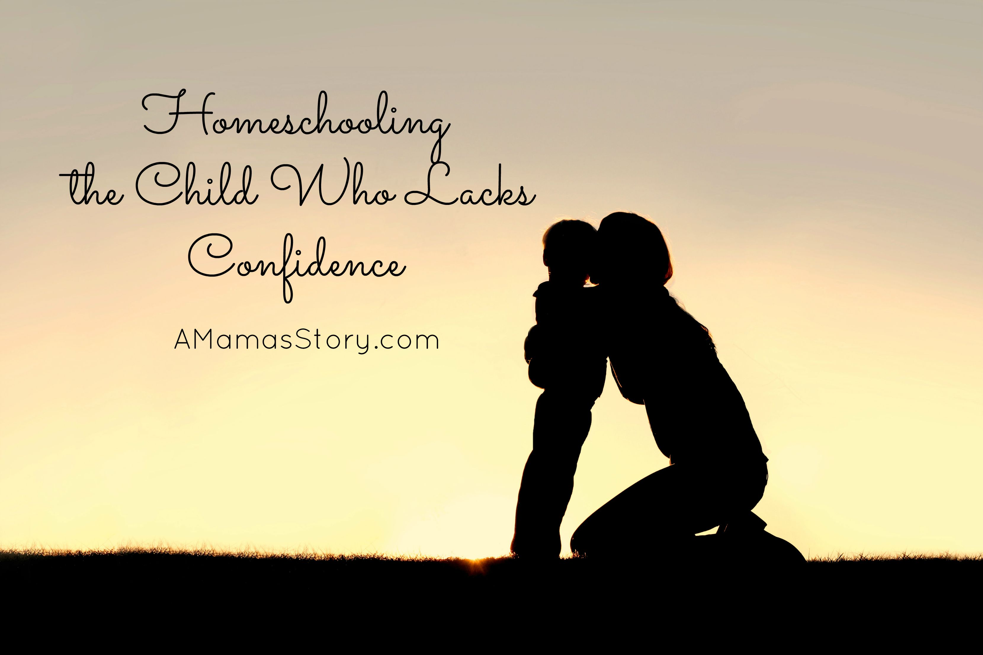 Homeschooling the Child Who Lacks Confidence