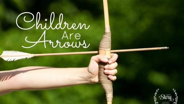 Children Are Arrows