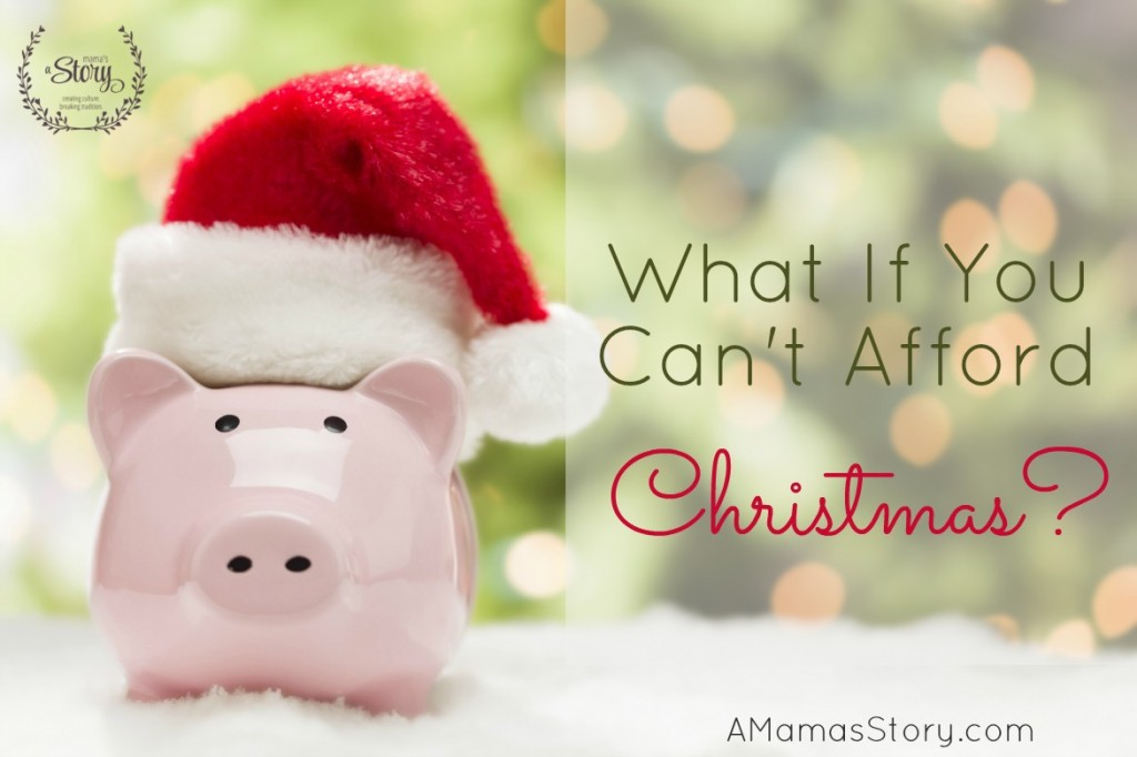 What If You Can't Afford Christmas