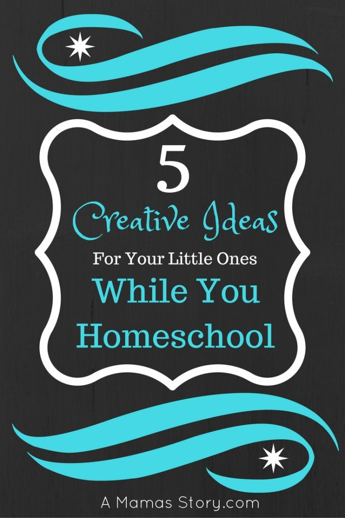 5 Creative Ideas for Little Ones While You Homeschool Older Children