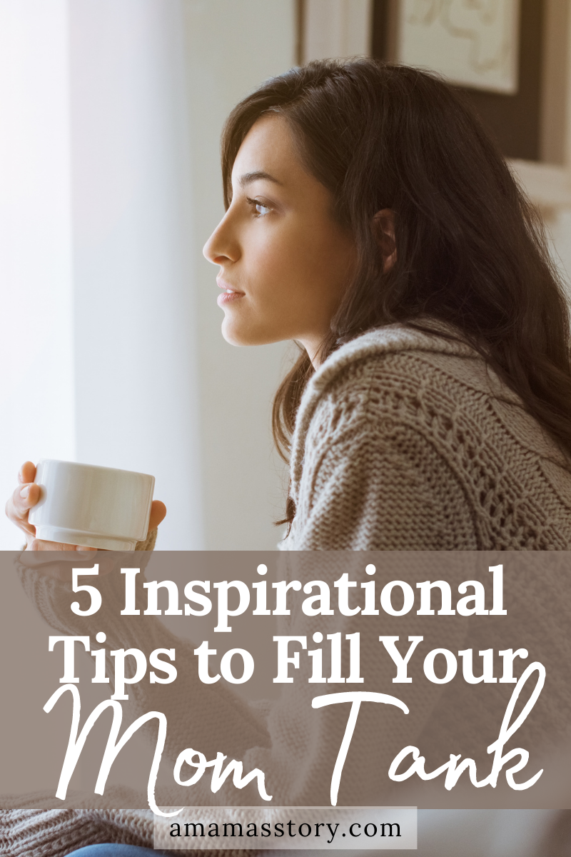 5 inspirational tips to fill your mom tank.