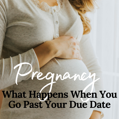 Pregnancy: What Happens When You Go Past Your Due Date